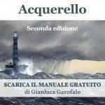 scarica il manuale gratuito di pittura ad acquerello di Gianluca Garofalo